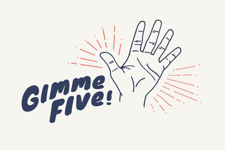 Gimme 5!